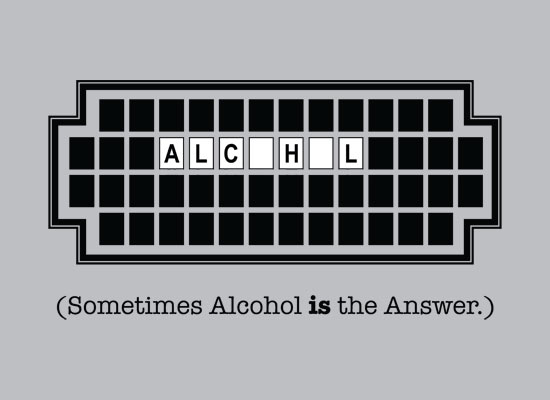 Sometimes, alcohol IS the answer.