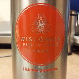 Acquired by guilt, my Wisconsin Public Radio travel thermos.
