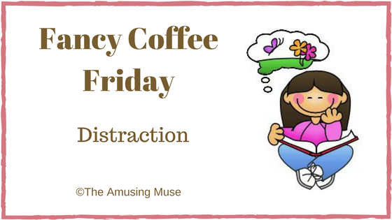 The Amusing Muse Fancy Coffee Friday Distraction